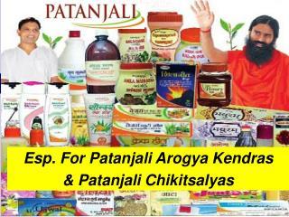 Esp. For Patanjali Arogya Kendras & Patanjali Chikitsalyas