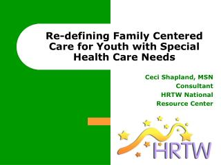 Re-defining Family Centered Care for Youth with Special Health Care Needs