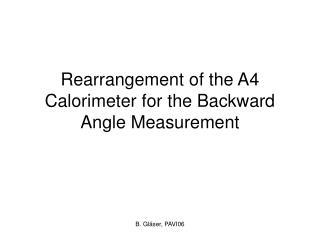 Rearrangement of the A4 Calorimeter for the Backward Angle Measurement