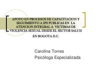 Carolina Torres Psicóloga Especializada