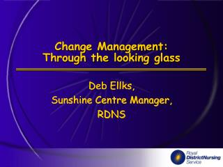 Change Management: Through the looking glass