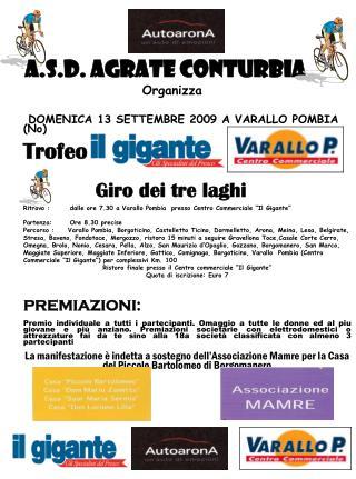 Organizza   DOMENICA 13 SETTEMBRE 2009 A VARALLO POMBIA  (No) Trofeo
