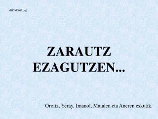 ZARAUTZ EZAGUTZEN...