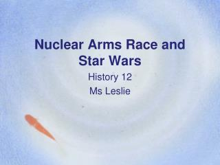 Nuclear Arms Race and Star Wars