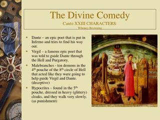 The Divine Comedy Canto XXIII CHARACTERS: Whitney Browning