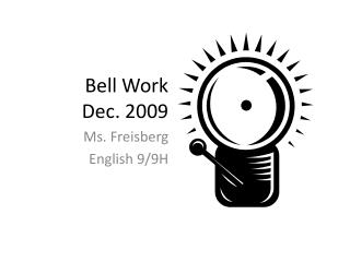 Bell Work Dec.  2009