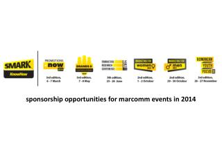 s ponsorship  opportunities  for  marcomm  events  in 2014
