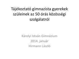 T�j�koztat� gimnazista gyerekek sz�leinek az 50 �r�s k�z�ss�gi szolg�latr�l