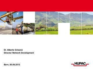 Dr. Alberto Grisone Director Network Development  Bern, 05.09.2013