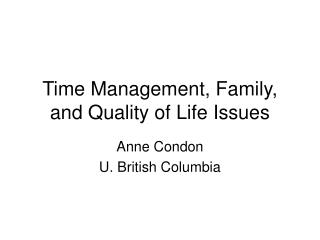 Time Management, Family, and Quality of Life Issues