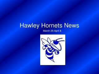 Hawley Hornets News