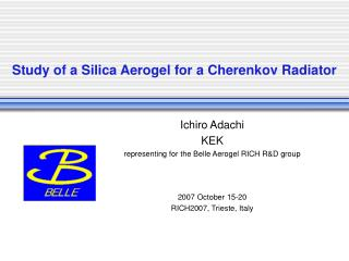Study of a Silica Aerogel for a Cherenkov Radiator