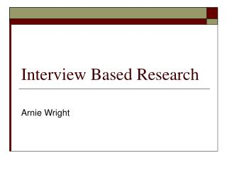 Interview Based Research