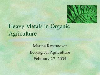 Heavy Metals in Organic Agriculture