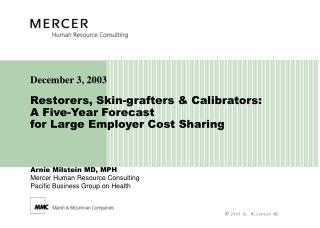 Restorers, Skin-grafters & Calibrators:  A Five-Year Forecast  for Large Employer Cost Sharing
