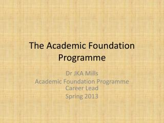 The Academic Foundation Programme