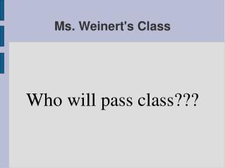 Ms. Weinert's Class