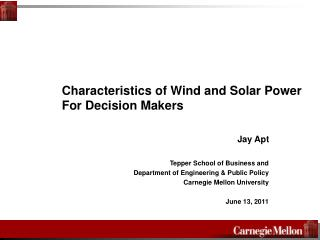 Characteristics of Wind and Solar Power For Decision Makers