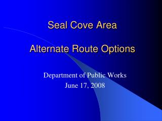Seal Cove Area Alternate Route Options