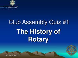 Club Assembly Quiz #1