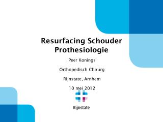 Resurfacing Schouder  Prothesiologie