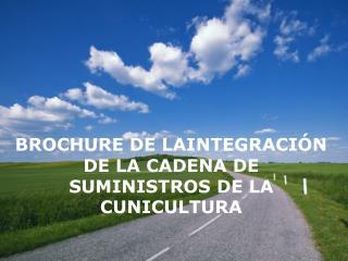 BROCHURE DE LAINTEGRACIÓN DE LA CADENA DE SUMINISTROS DE LA CUNICULTURA