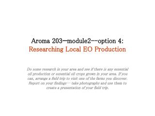 Aroma 203—module2--option 4:  Researching Local EO Production