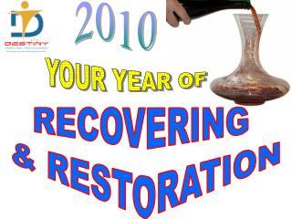 RECOVERING  & RESTORATION