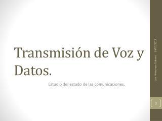 Transmisión de Voz y Datos.
