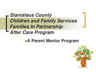 Stanislaus County  Children and Family Services Families In Partnership  After Care Program