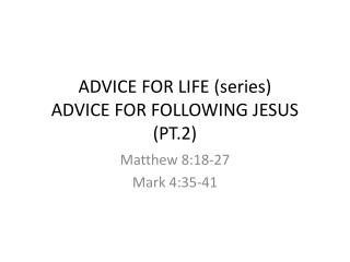 ADVICE FOR LIFE (series) ADVICE FOR FOLLOWING JESUS (PT.2)