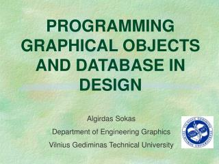 PROGRAMMING GRAPHICAL OBJECTS AND DATABASE IN DESIGN