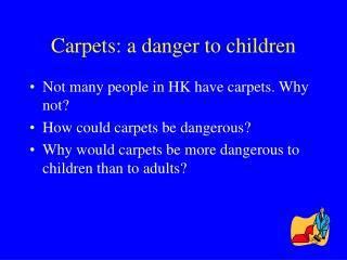 Carpets: a danger to children