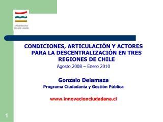CONDICIONES, ARTICULACIÓN Y ACTORES PARA LA DESCENTRALIZACIÓN EN TRES REGIONES DE CHILE