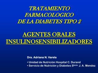 Dra. Adriana N. Varela  Unidad de Nutrición Hospital C. Durand