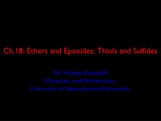 Ch.18: Ethers and Epoxides; Thiols and Sulfides
