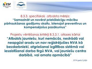 8.3.3. specifiskais  atbalsta mērķis:
