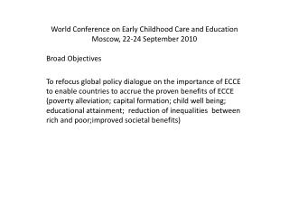 World Conference on Early Childhood Care and Education Moscow, 22-24 September 2010