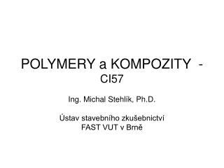 POLYMERY a KOMPOZITY  -  CI57