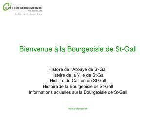 Bienvenue à la Bourgeoisie de St-Gall
