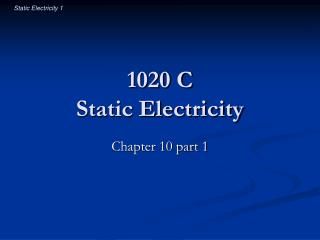 1020 C Static Electricity