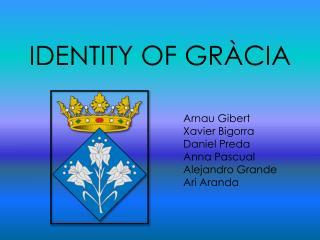 IDENTITY OF GRÀCIA