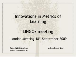 Innovations in Metrics of Learning  LINGOS meeting