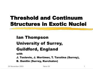 Threshold and Continuum Structures in Exotic Nuclei