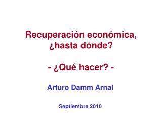 Recuperación económica, ¿hasta dónde? - ¿Qué hacer? -