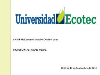 NOMBRE: Katherine  Josselyn  Orellana Luna.