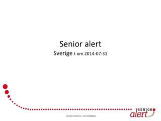 Senior alert Sverige  t om  2014-07-31