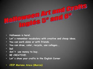 Halloween is here!. Let´s remember vocabulary with creative and cheap ideas.