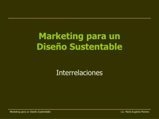 Marketing para un  Diseño Sustentable