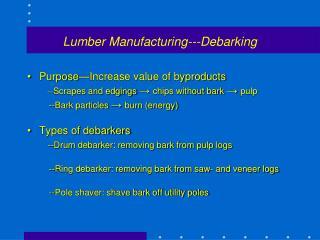 Lumber Manufacturing---Debarking